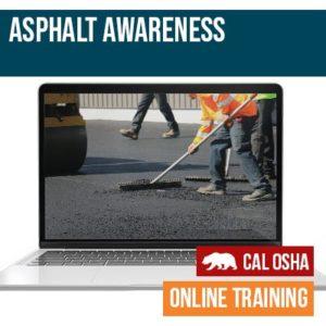 Asphalt Awareness CAL Osha Training
