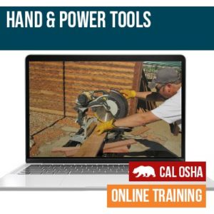California Hand Power Tools Online Safety Training