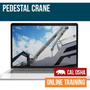 Pedestal Crane Online California Safety Training
